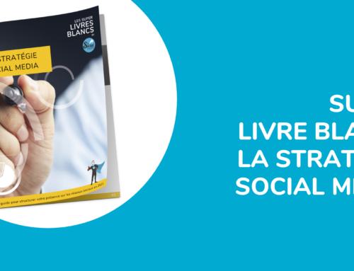 STRATÉGIE SOCIAL MEDIA : LES CLÉS POUR LA CONSTRUIRE