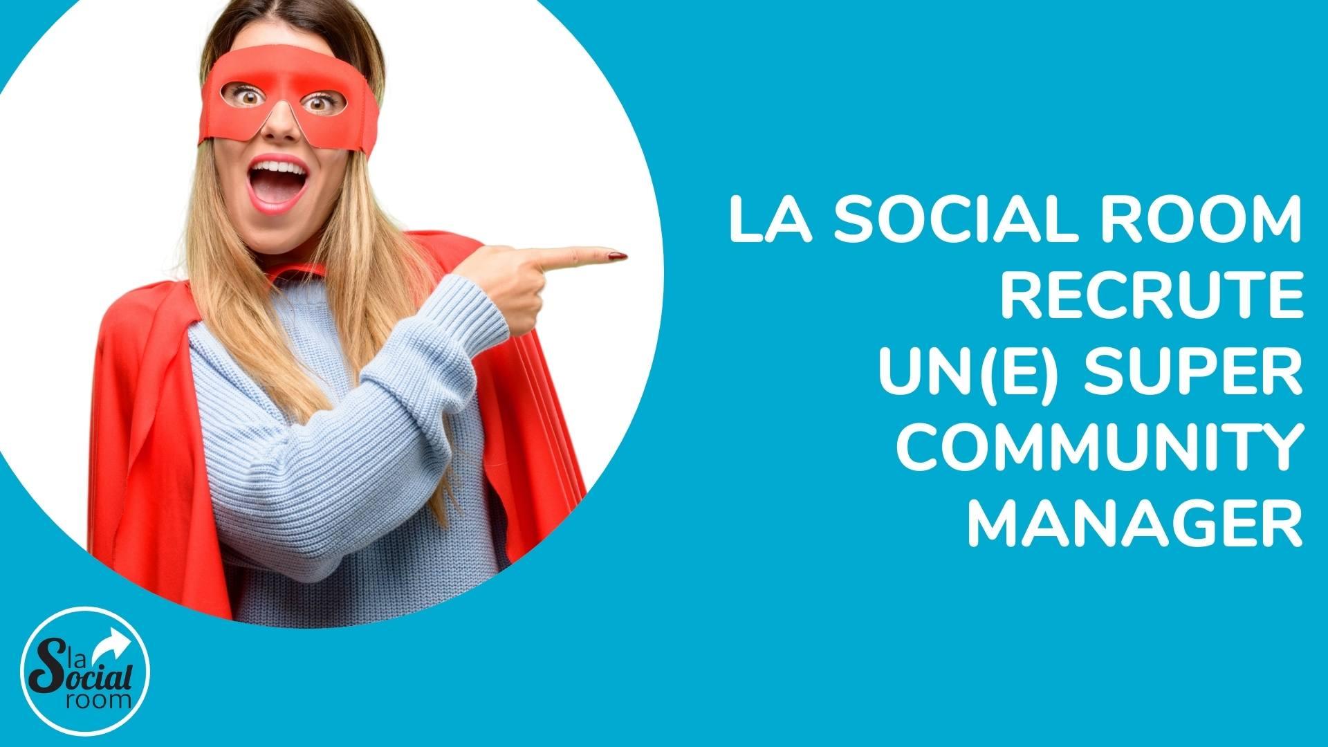 Recrutement community manager La Social Room