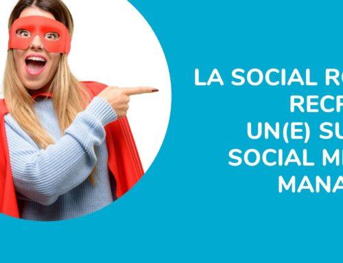 LA SOCIAL ROOM RECRUTE UN(E) SUPER SOCIAL MEDIA MANAGER